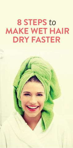 8 tips to make wet hair dry faster