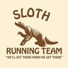 Sloth Running… #RunningHumor , #Junior10K, #Running, Follow us on FB - https://www.facebook.com/JUNIOR10K