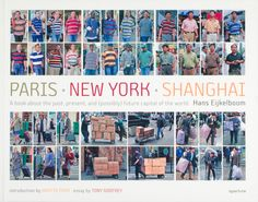 Paris-New York-Shanghai - Hans Eijkelboom Visual taxonomie of man. The myth of originality neatly displayed.