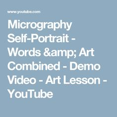 Micrography Self-Portrait - Words & Art Combined - Demo Video - Art Lesson - YouTube