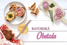 Obatzda – skvělá chuťovka k pivu – Kuchařka pro dceru Toast, Dairy, Cheese, Recipes, Food, Diet, Essen, Meals, Eten