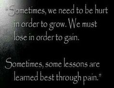 Lessons are learned best through pain
