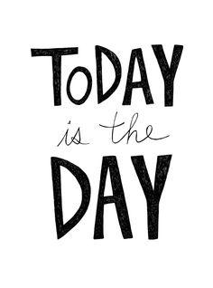 ''#Hoje é o #dia.'' #Vida