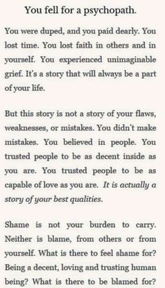 Don't feel shame...fell pride. Pride for making it and trying to build your life back up. Be proud for not being like these hurtful people who have no feelings for anyone but themselves.