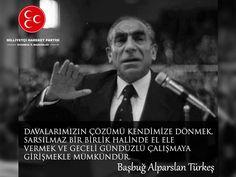 Günün Sözü Başbuğumuz Alparslan Türkeş'ten...