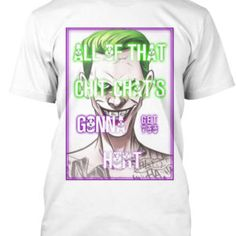 """Jared Leto's Joker Quote: """"ALL OF THAT CHIT CHAT'S GONNA GET YOU HURT"""" from the movie Suicide Squad. <div> <div>PLEASE NOTE THIS PRODUCT IS UNOFFICIAL AND HAS BEEN DESIGNED BY OUR IN-HOUSE DESIGNERS. WE ARE NO WAY CONNECTED WITH ANY OTHER COMPANY OR BRAND, AND DO NOT SELL BRANDED LOGO DESIGNS.</div> </div>"""