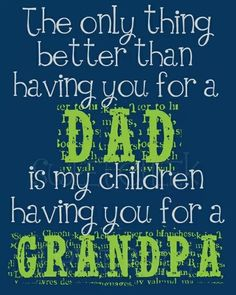 Dad & Grandpa Gift Print Quote Blue by SweetCheeksDigitals I Love My Dad, Love My Kids, Love You, Great Quotes, Quotes To Live By, Me Quotes, Child Quotes, Family Quotes, Daddy Day