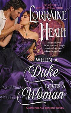When a Duke Loves a Woman: A Sins for All Seasons Novel by Lorraine Heath, http://www.amazon.com/dp/0062676024/ref=cm_sw_r_pi_dp_U_x_gUhqAbZNX83AH