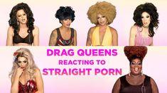 Drag Queens React to Straight Porn: Alyssa Edwards, Alaska, Raven, Raja,...