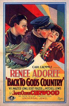 Back to God's Country (1927)Stars: Renée Adorée, Robert Frazer, Walter Long ~ Director: Irvin Willat