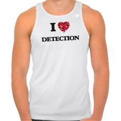 I love Detection Tshirt Tank Tops