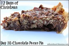 On the 10th Day of Christmas: I made a Chocolate Pecan Pie!