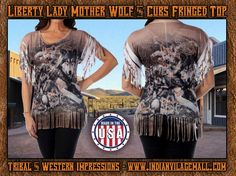 Lady Liberty Western Native Fringed Mother And Wolf Cubs Top -Made In The USA- from Tribal And Western Impressions- Review off of: http://www.indianvillagemall.com/libertywear7878.html