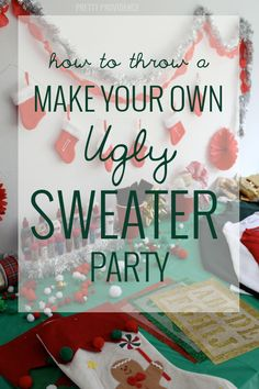 how to throw a 'make your own ugly sweater' party with @prettyprovident