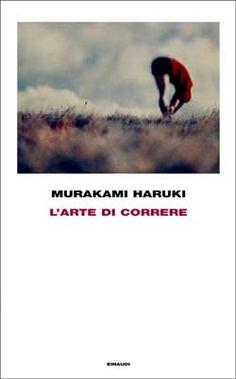 Murakami Haruki, l'arte di correre. Ognuno lascia la sua impronta nel luogo che sente appartenergli di più