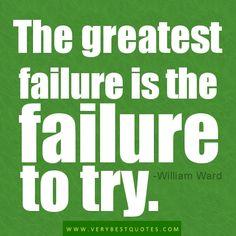 The greatest failure...