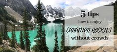 Going to the Canadian Rockies and want to avoid major crowds at the most popular places of interest? Read 5 tips how to enjoy the Canadian Rockies without crowds.