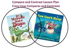 Compare and Contrast Lesson Plan  Crazy Cow Compares and Contrasts    Helps teachers achieve common core standards for comparing and contrasting, by teaching students how to compare and contrast different items, compare and contrast different books, and compare and contrast text within a book.