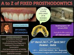 A to Z of Fixed Prosthodontics is coming to MUMBAI for the first &  only time in 2017 on 31st March 2017