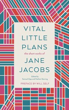 Vital Little Plans ebook by Jane Jacobs - Rakuten Kobo Saving Capitalism, Jane Jacobs, Edge City, New Urbanism, Healthy Family Dinners, Short Words, Latest Books, Back To The Future, Urban Planning