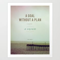 A Goal Without A Plan Art Print by Brianna Lock - $17.68