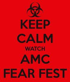 Keep calm watch AMC Fear Fest