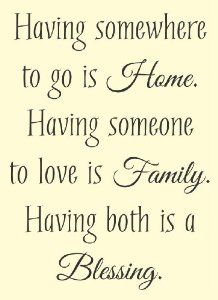 Having somewhere to go is Home. Having someone to love is Family. Having both is a blessing. Vinyl wall art Inspirational quotes and saying home decor decal sticker