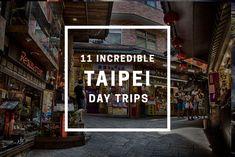 Incredible Day Trips from Taipei, Taiwan