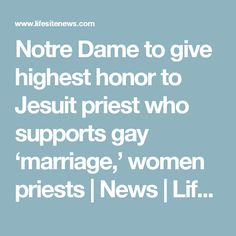 Notre Dame to give highest honor to Jesuit priest who supports gay 'marriage,' women priests | News | LifeSite  I repeat:  Catholics you're in a cult.  Get out of that church!