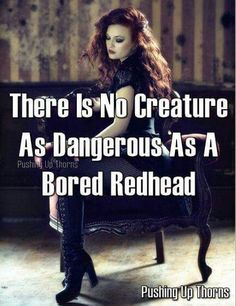 For your own safety redheads must be kept in a state of perpetual activity balanced with periods of complete exhaustion Redhead Memes, Redhead Facts, Natural Red Hair, Natural Redhead, Fiery Redhead, Redhead Girl, Beautiful Redhead, Red Hair Quotes, Ginger Jokes
