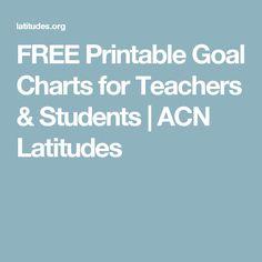 FREE Printable Goal Charts for Teachers & Students | ACN Latitudes