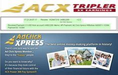 My payment # 9 An incredible, old program in a new form ... better and stronger than ever. Unique ACX Tripler!!! Online income is possible with ACX, who is definitely paying - no scam here. Make money online, stay at home jobs! Do not miss this great opportunity!