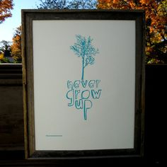 Never Grow Up  by Kyle Harmon  $30.  #Fab.