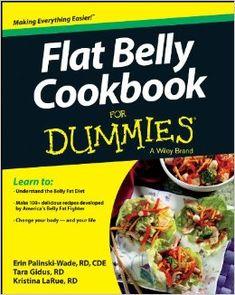 Flat Belly Cookbook For Dummies: Erin Palinski-Wade, Tara Gidus, Kristina LaRue: 9781118692660: UConn access.