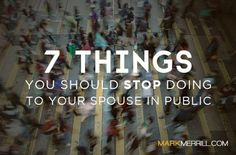 When I wrote about the 7 things thathusbandsandwivesshould stop doing in their relationship a few months ago, some spirited comments and conversations resulted. In this post,I want to address 7 things that you should stop doing in public—things that can harm your spouse and hurt your marriage. 1. Stop criticizing your spouse to others. Being […]