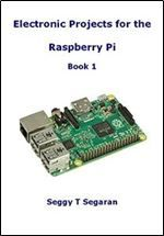 Electronic Projects for the Raspberry Pi: Book 1 free ebook download
