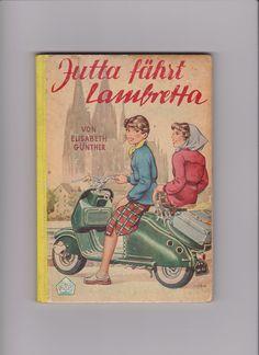 Jutta fährt Lambretta  Autor: Elisabeth Günther Verlag: Neuer Jugendschriften-Verlag, Hannover, 1955