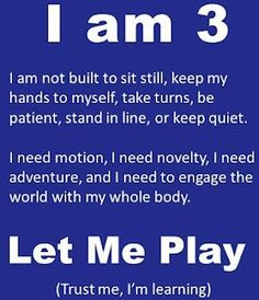 I am 3 - Let me play !!! Trust me , I'm learning .....