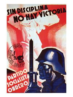 Without Discipline There Is No Victory Spanish Civil War Spain / / Propaganda Posters / Arturo Ballester / Ww2 Posters, Cool Posters, Political Posters, Diesel Punk, Spanish Posters, Workers Party, Propaganda Art, Party Poster, Nose Art