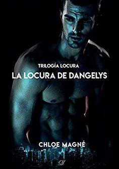 My Life Between Books: #3  LA LOCURA DE DANGELYS (TRILOGÍA LOCURA)