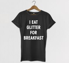 I Eat Glitter For Breakfast Tshirt Graphic Tee by HOUSEofKOLESON