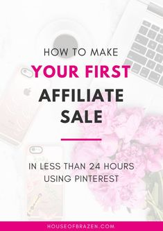 Learn how to make your very first affiliate sale with House of Brazen's tried and true Pinterest Strategy! Wouldn't you like to make your first sale? A must-read for all new bloggers!