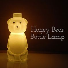 Honey Bear Bottle Lamp. This is so cute!   My sons, now grown, drank from these (the BEST sippy cups) in their younger years.