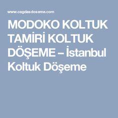MODOKO KOLTUK TAMİRİ KOLTUK DÖŞEME – İstanbul Koltuk Döşeme