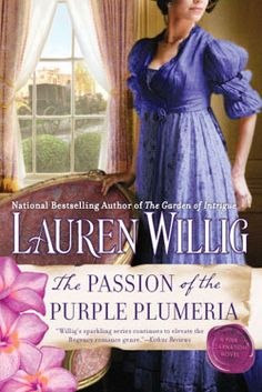 The Passion of the Purple Plumeria by Lauren Willig August 2013