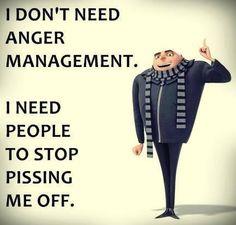 I don't need anger Management