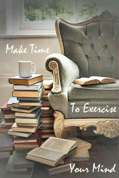 Exercise your mind ~ Read