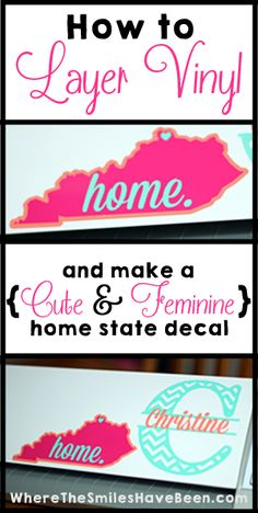 How to Layer Vinyl and Make a {Cute & Feminine} Home State Decal   Where The Smiles Have Been
