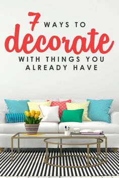 Want to give your space a lift but don't have the time or budget for a full-fledged makeover? Don't miss these 7 smart ideas for decorating with things you probably already have on hand. Decorate with Things You Already Have Diy On A Budget, Decorating On A Budget, Easy Home Decor, Home Decor Items, Healthy Recipes, Bedroom Styles, Room Themes, Easy Diy Projects, Frugal Living