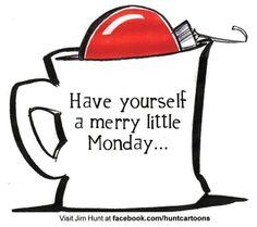 Merry Monday  ~ artist: Jim Hunt